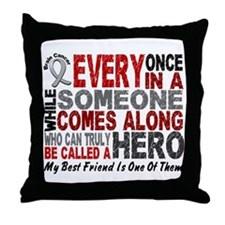 HERO Comes Along 1 Best Friend BRAIN CANCER Throw