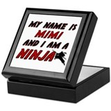 my name is mimi and i am a ninja Keepsake Box