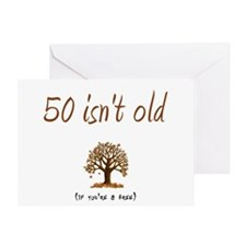 50 isn't old Greeting Card