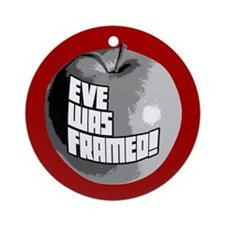 Eve Was Framed! Ornament (Round)
