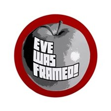"Eve Was Framed! 3.5"" Button (100 pack)"