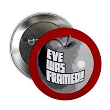 "Eve Was Framed! 2.25"" Button"