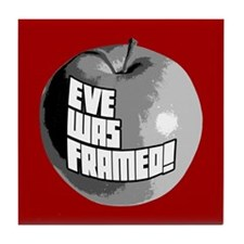 Eve Was Framed! Tile Coaster