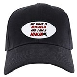 my name is micaela and i am a ninja Baseball Hat