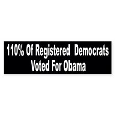 110% of Registered Democrats Bumper Bumper Sticker