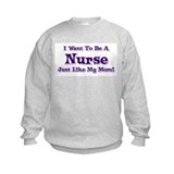 Want to be a Nurse Sweatshirt