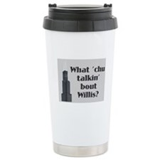 What Cha Talkin' bout Willis? Ceramic Travel Mug