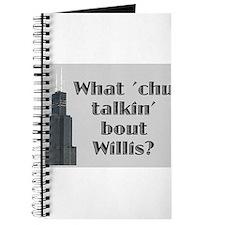 What Cha Talkin' bout Willis? Journal