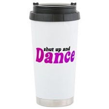 Shut up and Dance Ceramic Travel Mug