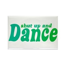 Shut up and Dance Rectangle Magnet