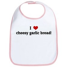 I Love cheesy garlic bread! Bib