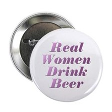"Real Women Drink Beer #3 2.25"" Button"