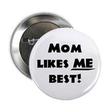 "Mom likes ME best! 2.25"" Button (10 pack)"