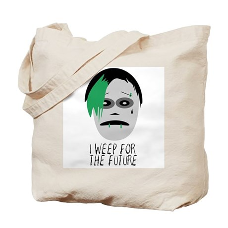 I Weep For The Future Tote Bag