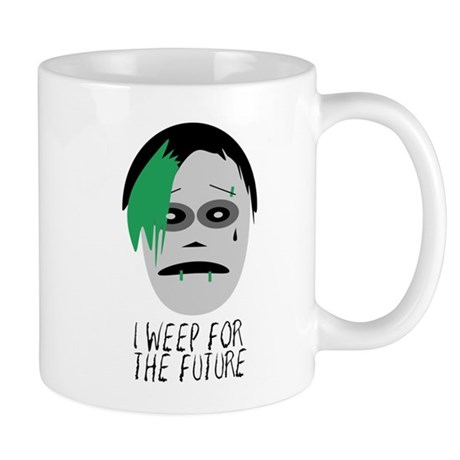 I Weep For The Future Mug