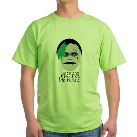 I Weep For The Future Green T-Shirt