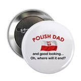 "Good Looking Polish Dad 2.25"" Button"