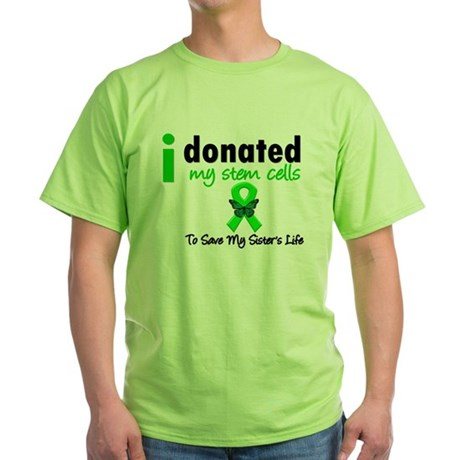 Stem Cell Donor to Sister Green T-Shirt