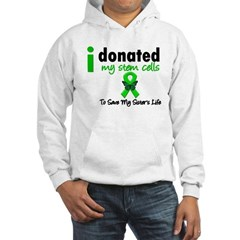 Stem Cell Donor to Sister Hooded Sweatshirt