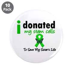 "Stem Cell Donor to Sister 3.5"" Button (10 pack)"