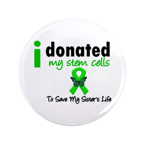 "Stem Cell Donor to Sister 3.5"" Button (100 pack)"