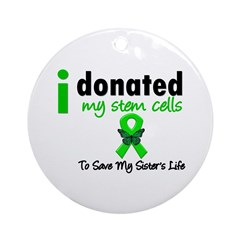 Stem Cell Donor to Sister Ornament (Round)