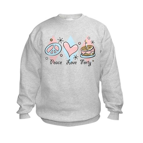 Peace Love 40 Kids Sweatshirt