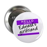 Twilight - Edward's Girlfriend 2.25&quot; Button