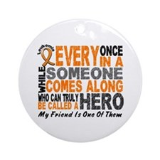 HERO Comes Along 1 Friend LEUK Ornament (Round)