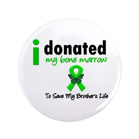 "BoneMarrowDonortoBrother 3.5"" Button (100 pack)"