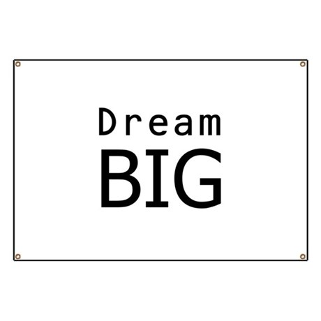 """Dream Big"" Banner"