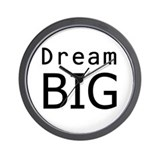 &quot;Dream Big&quot; Wall Clock