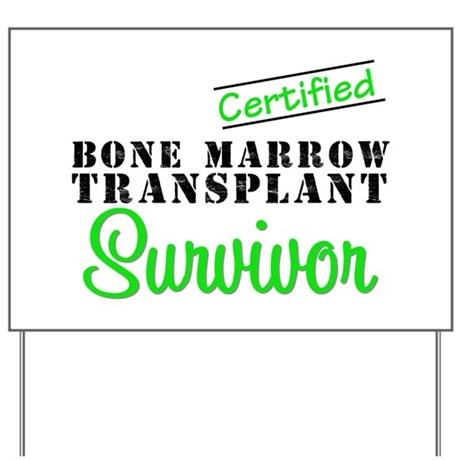 Certified BMT Survivor Yard Sign