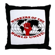 WORKERS OF THE WORLD UNITE! Throw Pillow