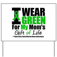 I Wear Green For My Mom Yard Sign