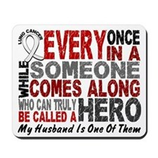 HERO Comes Along 1 Husband LUNG CANCER Mousepad