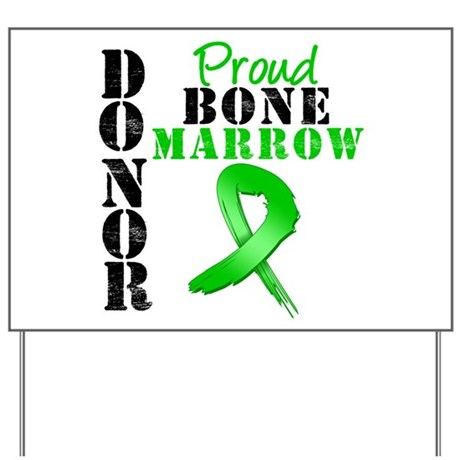 ProudBoneMarrowDonor Yard Sign