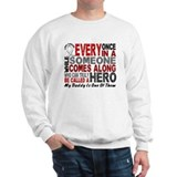 HERO Comes Along 1 Daddy LUNG CANCER Sweatshirt
