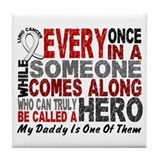 HERO Comes Along 1 Daddy LUNG CANCER Tile Coaster