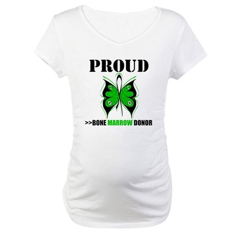 ProudBoneMarrowDonor Maternity T-Shirt