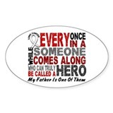 HERO Comes Along 1 Father LUNG CANCER Decal