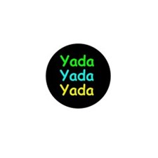 Yada Yada Yada Mini Button
