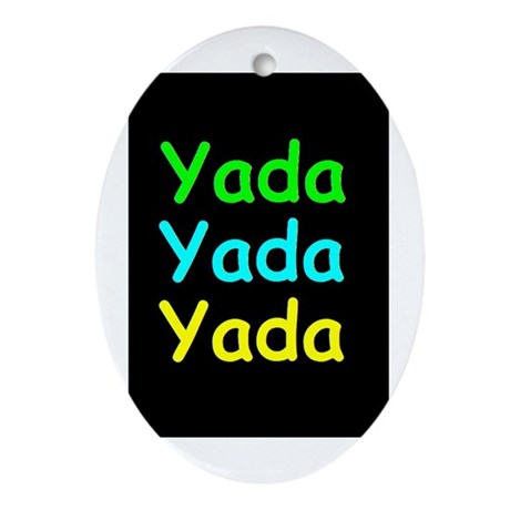 Yada Yada Yada Oval Ornament