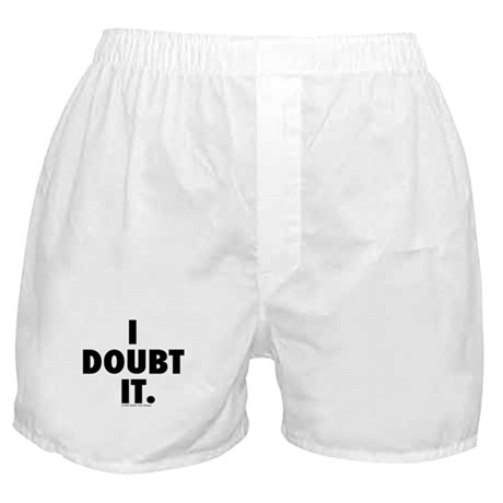 I Doubt it. Boxer Shorts