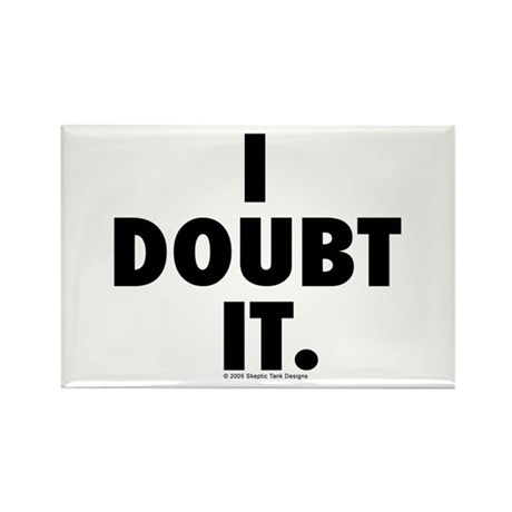 I Doubt it. Rectangle Magnet (10 pack)