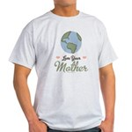 Love Your Mother Earth Light T-Shirt