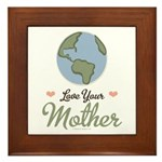 Love Your Mother Earth Framed Tile