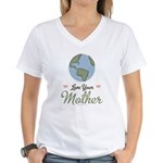 Love Your Mother Earth Women's V-Neck T-Shirt