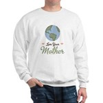 Love Your Mother Earth Sweatshirt