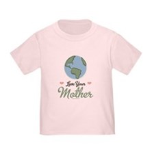 Love Your Mother Earth T